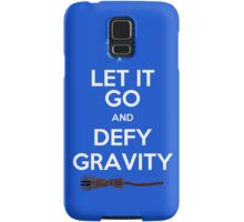 Let It Go and Defy Gravity! Samsung Galaxy Case/Skin