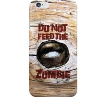 Do Not Feed the Zombie iPhone Case/Skin