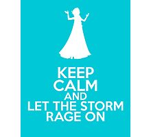 Keep Calm and Let The Storm Rage On (Elsa, Frozen) Photographic Print