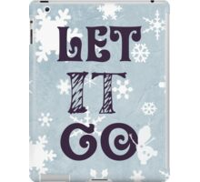 """""""Let it Go""""Christmas Holiday Snowflake Snowman Winter Cold Blue iPad Case/Skin"""