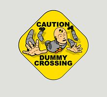 Crash Test Dummies - Caution Dummy Crossing - Gray Dummy Unisex T-Shirt