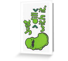 Just 'Dill' With It Greeting Card