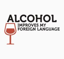 Alcohol Improves My Foreign Language by artpolitic
