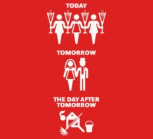 Today – Tomorrow – The Day After Tomorrow (Hen Party / White) by MrFaulbaum