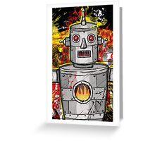 The Tin Man of the Apocalypse! Greeting Card