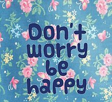 Don't Worry Be Happy by CharmedOwl