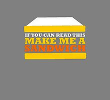 if you can read this make me a sandwich by mikepsb