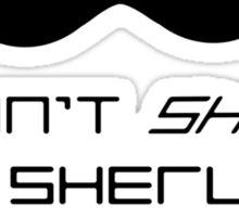 I Don't Shave for Sherlock Holmes (Sherlock Sticker