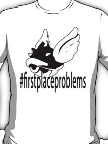 #FirstPlaceProblems - Black & White Edition T-Shirt