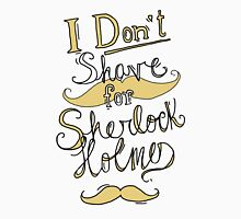 I Don't Shave for Sherlock Holmes (black) T-Shirt
