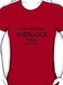 I survived the Sherlock hiatus! T-Shirt