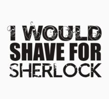 I Would Shave For Sherlock by zebington
