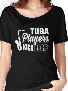 Tuba players kick brass!  Women's Relaxed Fit T-Shirt