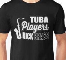 Tuba players kick brass!  Unisex T-Shirt