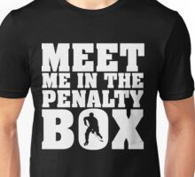 Meet me in the penalty box Unisex T-Shirt