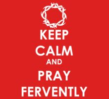 Keep Calm ... Pray Kids Clothes
