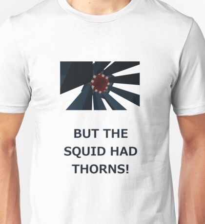 But the squid had thorns! - MINECRAFT Unisex T-Shirt