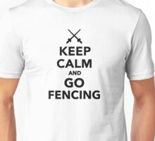 Keep calm and go Fencing Unisex T-Shirt
