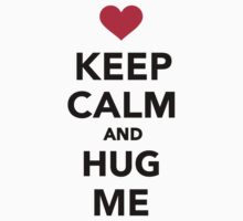 Keep calm and hug me  Baby Tee