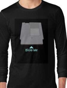 Keep calm and blow me in the cartridge Long Sleeve T-Shirt