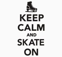Keep calm and skate on by Designzz