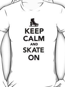 Keep calm and skate on T-Shirt