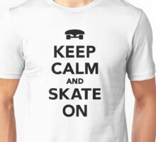 Keep calm and Skate on Skateboard  Unisex T-Shirt