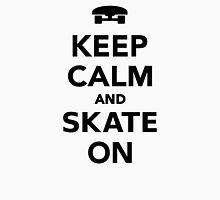Keep calm and Skate on Skateboard  Unisex T-Shirt