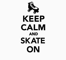 Keep calm and Skate on Unisex T-Shirt