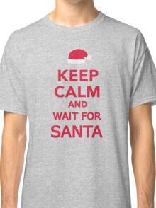Keep calm and wait for Santa Classic T-Shirt
