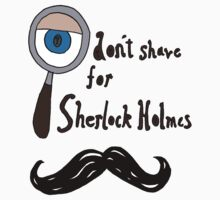 I don't shave for sherlock! by seanlar94