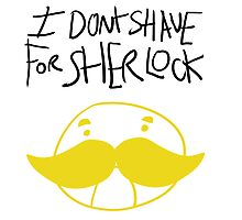 I don't shave for sherlock Photographic Print