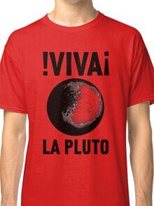 Viva La Pluto Classic T-Shirt