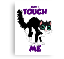 Don't touch me! Canvas Print