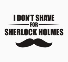 I Don't Shave For Sherlock Kids Tee