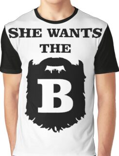 She Wants The B Graphic T-Shirt