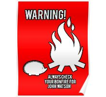Always check your bonfire for John Watson. Poster
