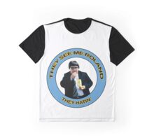 They See Me Roland, They Hatin Graphic T-Shirt