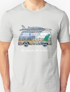 Live Simply, live surfing! T-Shirt