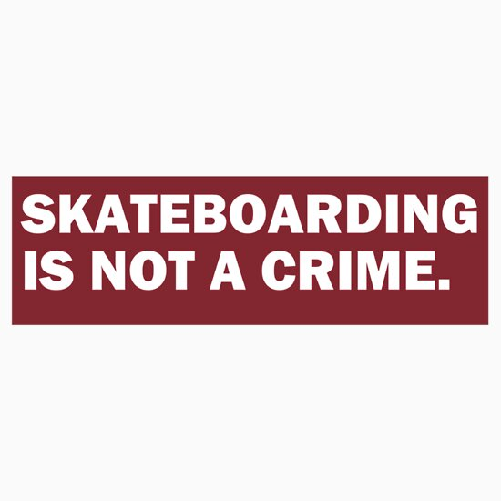 skateboarding crime Skateboarding is a crime 773 likes skateboarders are a nuisance and must be dealt with rise up against the boarders, and tell them to sk8 str8.