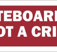 skateboarding is not a crime. Sticker