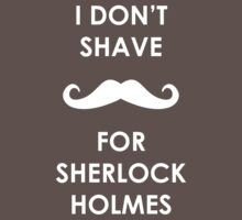 I Don't Shave for Sherlock Holmes by emilykl