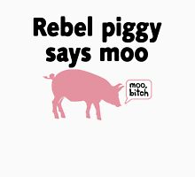 Rebel Piggy Says Moo, Bitch Unisex T-Shirt