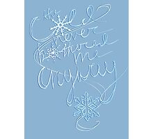 The Cold Never Bothered Me Anyway (Blue) Photographic Print