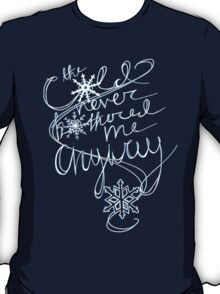 The Cold Never Bothered Me Anyway (Blue) T-Shirt