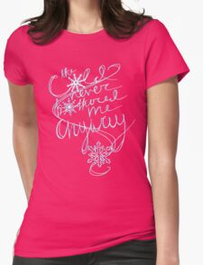 The Cold Never Bothered Me Anyway (Blue) Womens Fitted T-Shirt