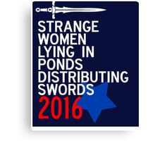 Strange Women Lying in Ponds Distributing Swords Campaign Poster Canvas Print