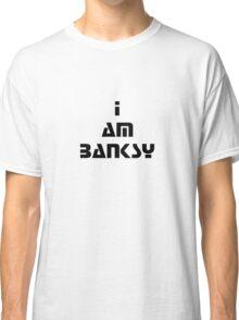 i am banksy Classic T-Shirt