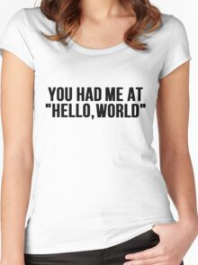 You Had Me At: Hello, world Women's Fitted Scoop T-Shirt
