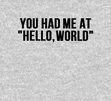 You Had Me At: Hello, world Unisex T-Shirt